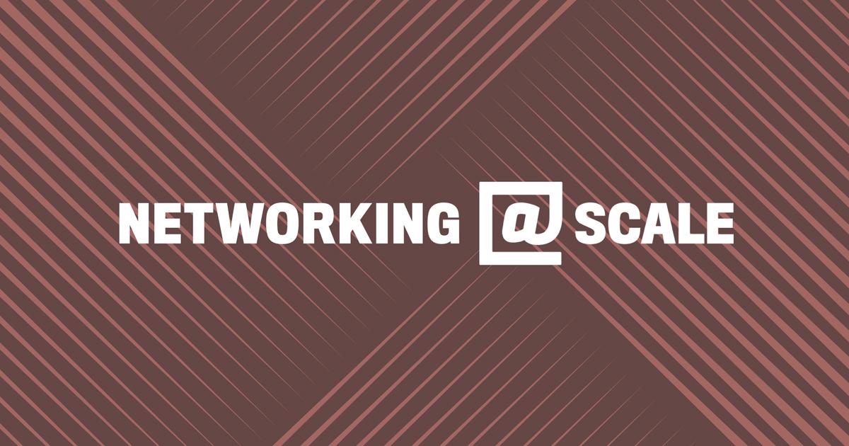 2018 Networking @Scale recap - Facebook Engineering